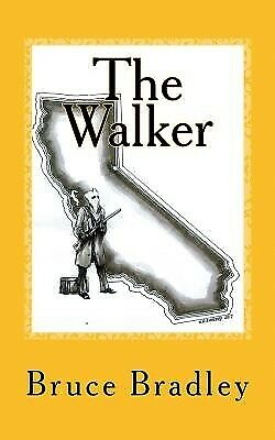 The Walker: The Untold Story of Black Bart by Bradley, Bruce -Paperback
