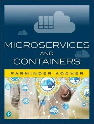Microservices and Containers by Parminder Singh Kocher (2018, Paperback)