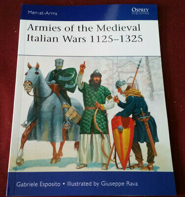 Osprey Men at Arms #523 Armies of the Medieval Italian Wars 1125-1325 New Stock