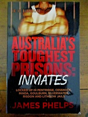 Australia's Toughest Prisons: Inmates by James Phelps (Paperback, 2016) - VGC