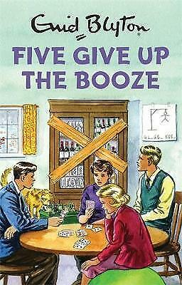 Five Give Up the Booze (Enid Blyton for Grown Ups) Hardback ☆