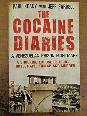 ~The Cocaine Diaries: A Venezuelan Prison Nightmare by Jeff Farrell, Paul Keany~