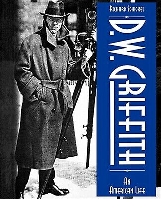 D.W. Griffith: An American Life by Schickel, Richard -Paperback