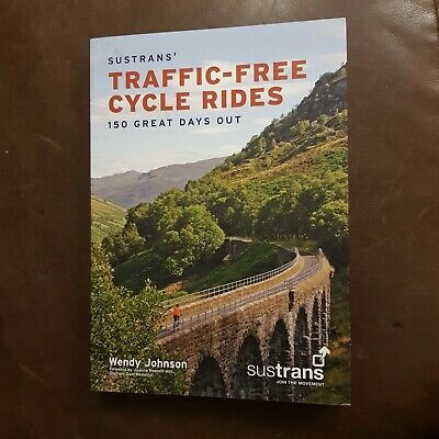 Sustrans' Traffic-Free Cycle Rides: 150 Great Days Out by Wendy Johnson (Paperb…