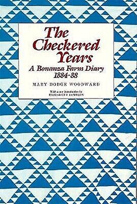 Checkered Years: A Bonanza Farm Diary 1884-88 by Dodge Woodward, Mary -Paperback
