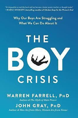 Boy Crisis: Why Our Boys Are Struggling and What We Can Do About It by Warren Fa