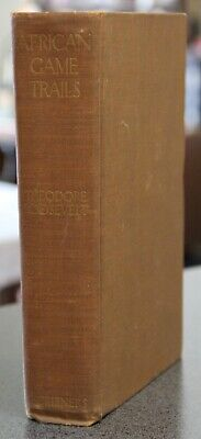 AFRICAN GAME TRAILS, Theodore Roosevelt, illustrated hardcover, 1924