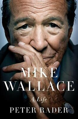Mike Wallace: A Life by Rader, Peter -Hcover