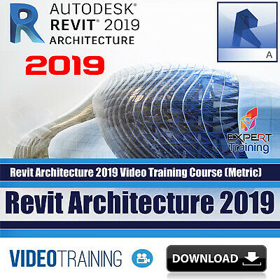 Revit 2019 Architecture Video Training Course (Metric) & Projects DOWNLOAD