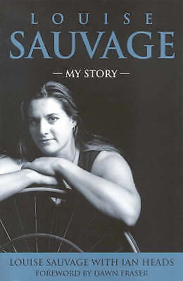 New The Louise Sauvage: My Story by Louise Sauvage with Ian Heads
