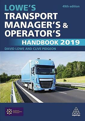 Lowe's Transport Manager's and Operator's Handbook 2019 by Clive Pidgeon Paperba