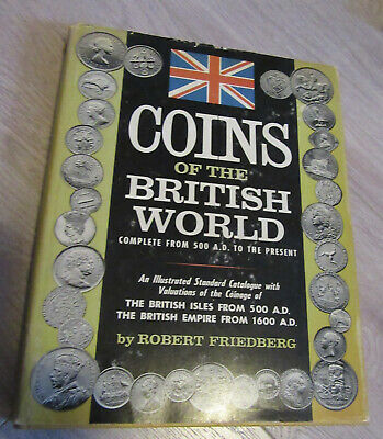 Coins of the British world, complete from 500 A.D. to the present; an illustrat