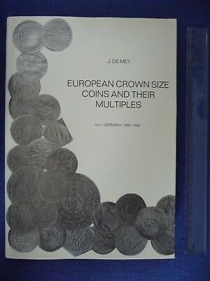 European Crown Size Coins and their Multiples - Vol. 1 Germany, 1486-1599