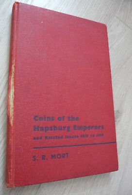 Coins of the HABSBURG Emperors and related Issues 1619 to 1919 (S.R. Mort) RR