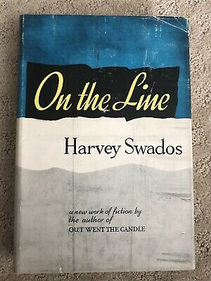 On the Line by Harvey Swados First Edition Hardcover
