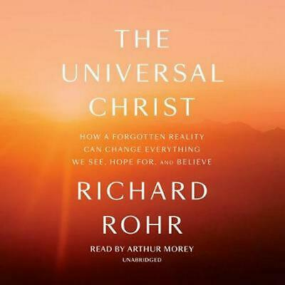 The Universal Christ: How a Forgotten Reality Can Change Everything We See, Hope