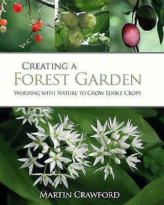 (P.D.F) Creating a Forest Garden Working with Nature to Grow Edible Crops
