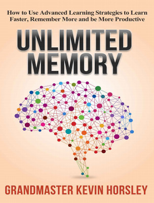 Unlimited Memory: How to Use Advanced Learning Strategies to Learn Faster (PDF)