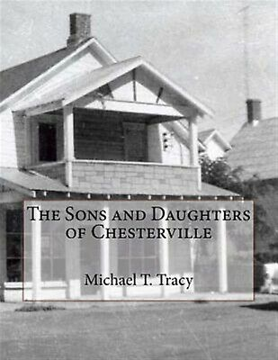 The Sons and Daughters of Chesterville by Tracy, Michael T. -Paperback