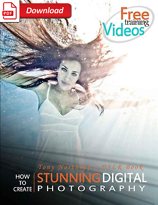 How to Create Stunning Digital Photography by Tony Northrup [EB00k-PDF]