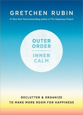 Outer Order, Inner Calm Declutter and Organize to Make More Room for Happiness