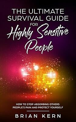 Empath: The Ultimate Survival Guide for Highly Sensitive People - by Kern, Brian