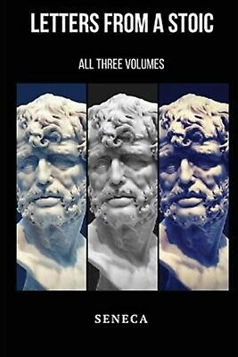 Letters from a Stoic (Illustrated): All Three Volumes by Seneca -Paperback