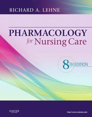Pharmacology for Nursing Care by Richard A. Lehne, 8th Edition (Hardcover)