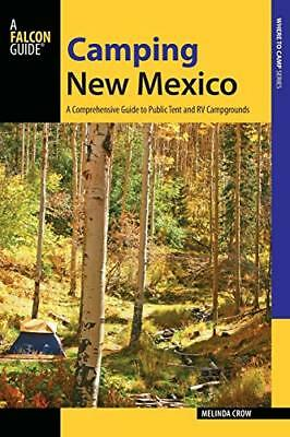 Camping New Mexico: A Comprehensive Guide to Public Tent and RV Campgrounds (…