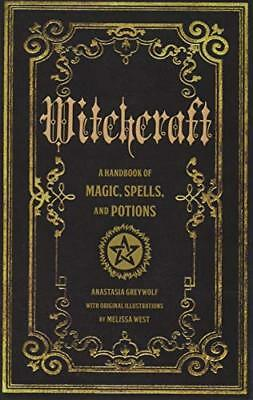 Witchcraft: A Handbook of Magic Spells and Potions by Greywolf, Anastasia
