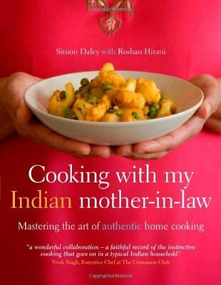 Cooking with My Indian Mother-in-Law : Mastering the Art of Authentic Home...