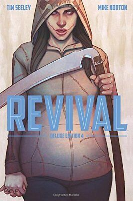 Revival Deluxe Collection Volume 4 by Tim Seeley (2017, Hardcover)