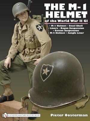 The M-1 Helmet of the World War II GI by Pieter Oosterman