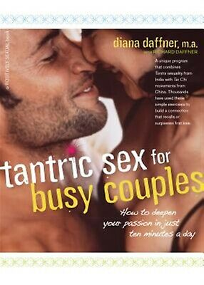 Tantric Sex for Busy Couples How Deepen Your Passion in Just  by Daffner Diana