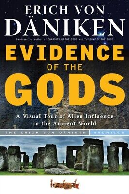 Evidence Of The Gods: A Visual Tour of Alien Influence in the Anc...