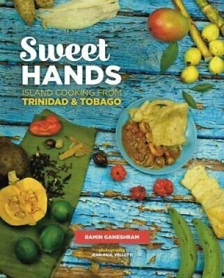 Sweet Hands Island Cooking from Trinidad & Tobago 9780781813693
