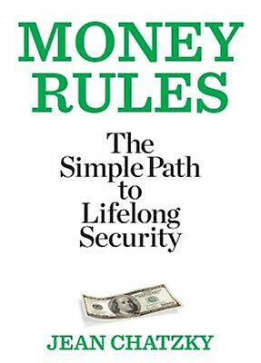 Money Rules: The Simple Path to Lifelong Security by Chatzky, Jean -Paperback