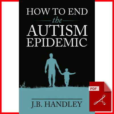 How to End the Autism Epidemic by J.B. Handley (eBooks, 2018) PDF