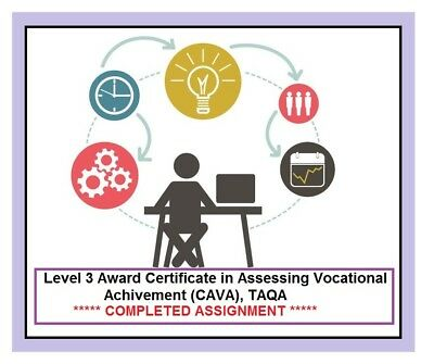 Level 3 Assessing vocational achievement full completed assignment, TAQA, CAVA