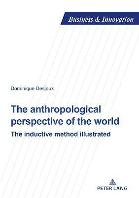 The anthropological perspective of the world - Dominique Desjeux - 9782807609310