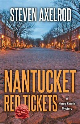 Henry Kennis Mysteries: Nantucket Red Ticket 4 by Steven Axelrod (2017,...