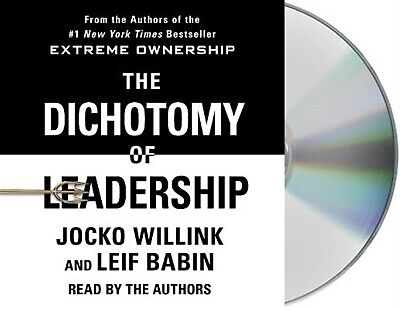 The Dichotomy Leadership Balancing Challenges Extreme  by Willink Jocko CD-AUDIO