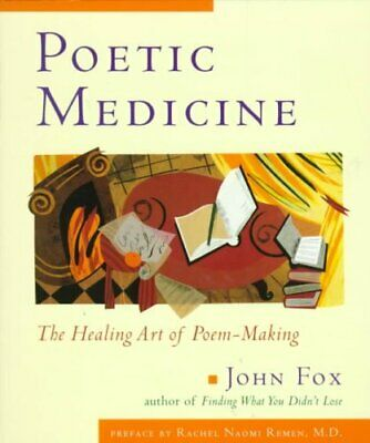 Poetic Medicine The Healing Art of Poem Making 9780874778823 (Paperback, 1998)