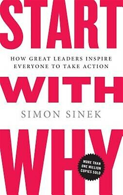 Start with Why: How Great Leaders Inspire Everyone to Take Action 9781591842804