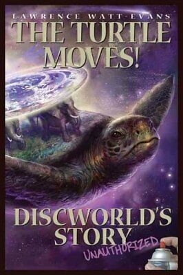 The Turtle Moves! : Discworld's Story Unauthorized by Lawrence Watt-Evans...