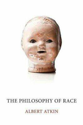 The Philosophy of Race by Albert Atkin (2014, Paperback)