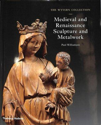 The Wyvern Collection : Medieval and Renaissance Sculpture and Metalwork by...