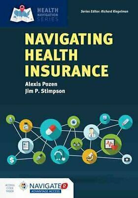 Navigating Health Insurance by Alexis Pozen and Jim P. Stimpson (2017,...