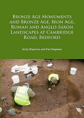 Bronze Age Monuments and Bronze Age, Iron Age, Roman and Anglo-Saxon...