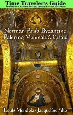 The Time Traveler's Guide to Norman-Arab-Byzantine Palermo, Mon... 9781943639137